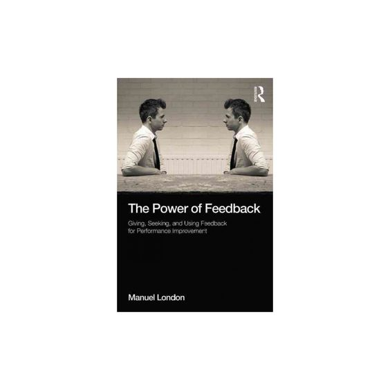 THE POWER OF FEEDBACK ON YOUR SUCCESS